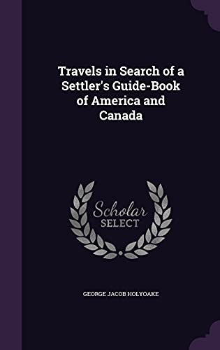 9781356874392: Travels in Search of a Settler's Guide-Book of America and Canada