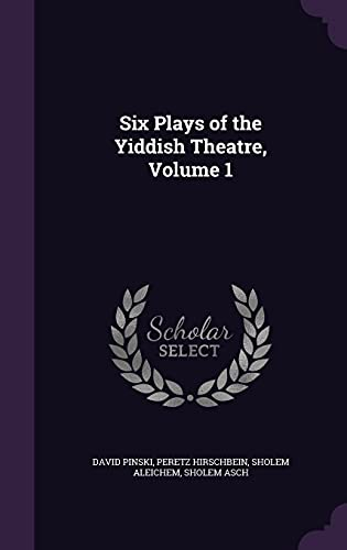 9781356878475: Six Plays of the Yiddish Theatre, Volume 1