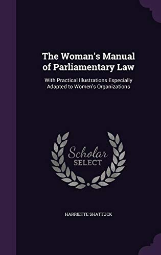 9781356888566: The Woman's Manual of Parliamentary Law: With Practical Illustrations Especially Adapted to Women's Organizations