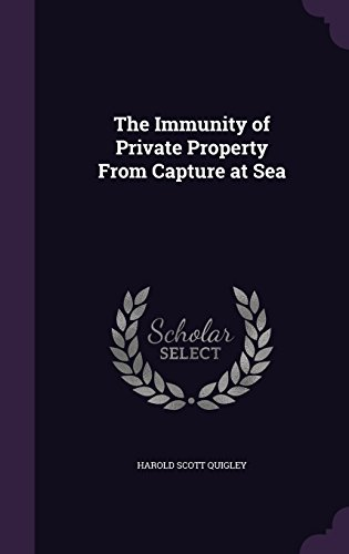 9781356893331: The Immunity of Private Property from Capture at Sea