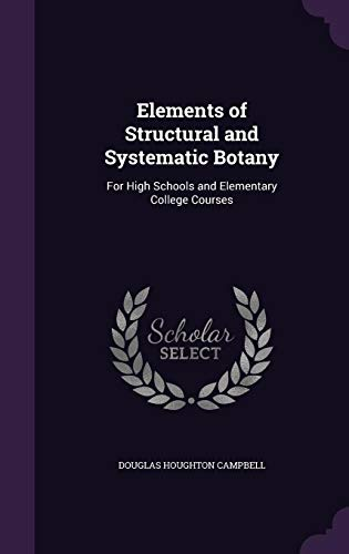 9781356894789: Elements of Structural and Systematic Botany: For High Schools and Elementary College Courses