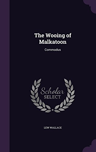 9781356895472: The Wooing of Malkatoon: Commodus