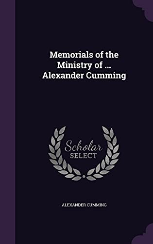 9781356895595: Memorials of the Ministry of ... Alexander Cumming