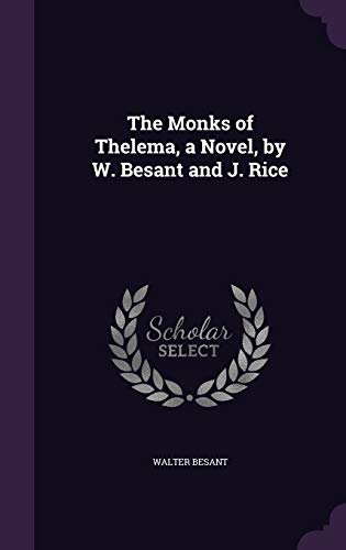 9781356903559: The Monks of Thelema, a Novel, by W. Besant and J. Rice