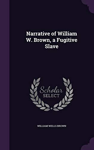 9781356906345: Narrative of William W. Brown, a Fugitive Slave