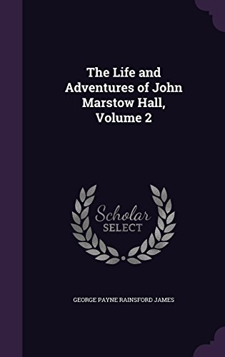 9781356906642: The Life and Adventures of John Marstow Hall, Volume 2