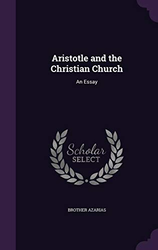 9781356913220: Aristotle and the Christian Church: An Essay