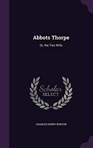 9781356918157: Abbots Thorpe: Or, the Two Wills