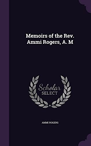 9781356920594: Memoirs of the REV. Ammi Rogers, A. M
