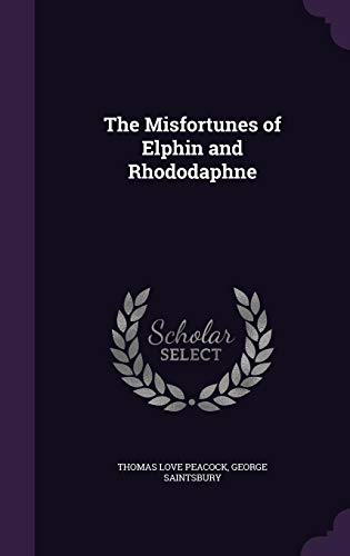 9781356922802: The Misfortunes of Elphin and Rhododaphne