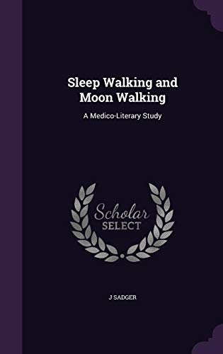 9781356923588: Sleep Walking and Moon Walking: A Medico-Literary Study