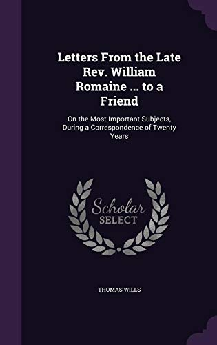 Letters from the Late REV. William Romaine: Wills, Thomas