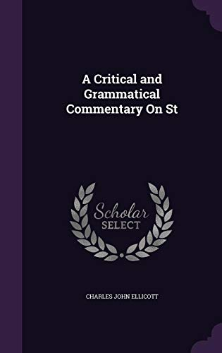 9781356931675: A Critical and Grammatical Commentary on St