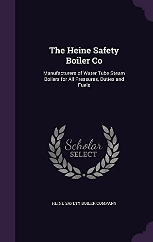 9781356935420: The Heine Safety Boiler Co: Manufacturers of Water Tube Steam Boilers for All Pressures, Duties and Fuels