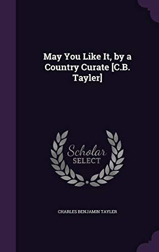 May You Like It, by a Country: Tayler, Charles Benjamin
