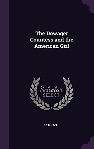 9781356937325: The Dowager Countess and the American Girl