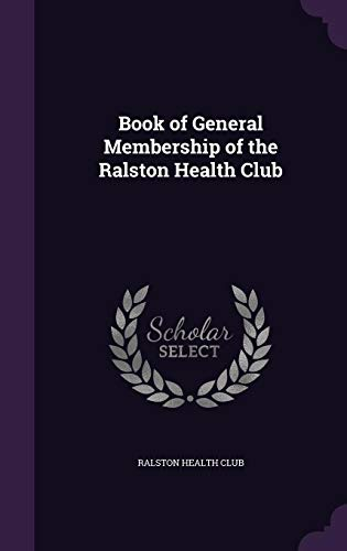 9781356944521: Book of General Membership of the Ralston Health Club