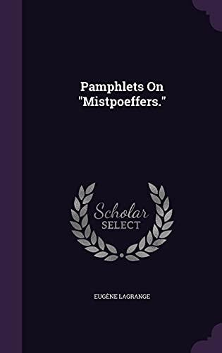 9781356950300: Pamphlets on Mistpoeffers.