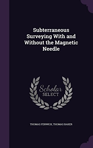 9781356958207: Subterraneous Surveying with and Without the Magnetic Needle