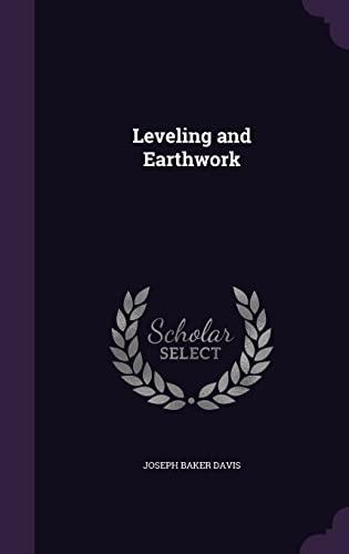 Leveling and Earthwork (Hardback): Joseph Baker Davis