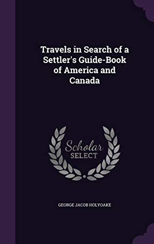 9781356968695: Travels in Search of a Settler's Guide-Book of America and Canada