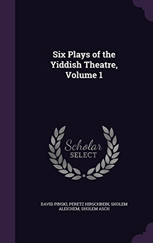 9781356977383: Six Plays of the Yiddish Theatre, Volume 1