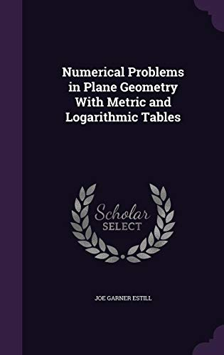 9781356980802: Numerical Problems in Plane Geometry with Metric and Logarithmic Tables