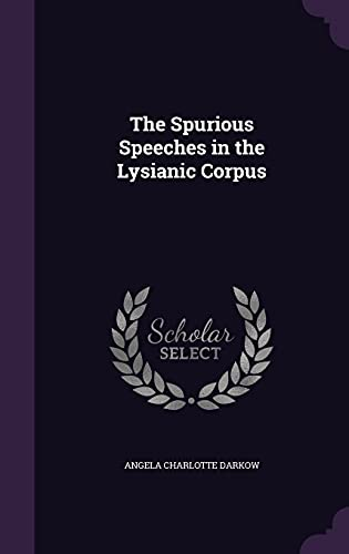 9781356985753: The Spurious Speeches in the Lysianic Corpus