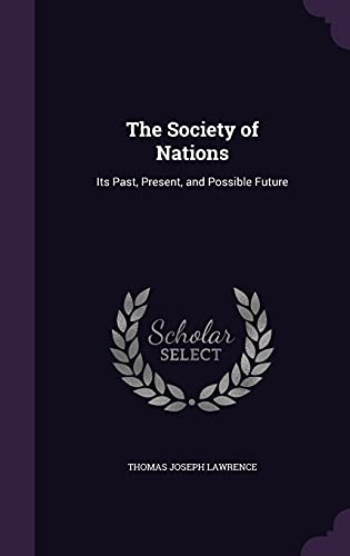 9781356991433: The Society of Nations: Its Past, Present, and Possible Future