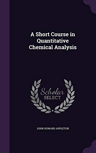 9781356995929: A Short Course in Quantitative Chemical Analysis