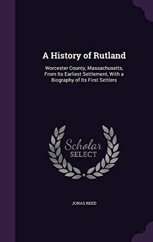 9781356997718: A History of Rutland: Worcester County, Massachusetts, from Its Earliest Settlement, with a Biography of Its First Settlers