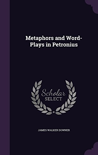 9781357003609: Metaphors and Word-Plays in Petronius
