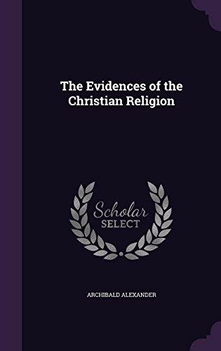 9781357005757: The Evidences of the Christian Religion