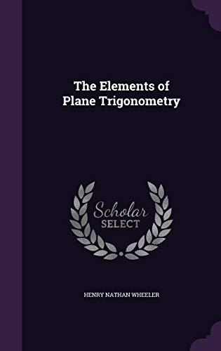 9781357008772: The Elements of Plane Trigonometry