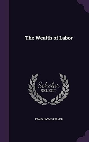 9781357019921: The Wealth of Labor