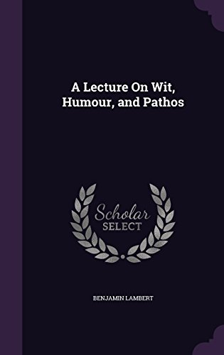 A Lecture on Wit, Humour, and Pathos