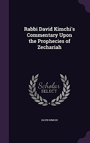 9781357035518: Rabbi David Kimchi's Commentary Upon the Prophecies of Zechariah