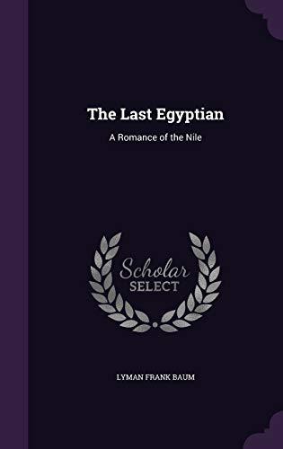 9781357036423: The Last Egyptian: A Romance of the Nile