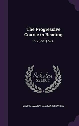 9781357043551: The Progressive Course in Reading: First[ -Fifth] Book