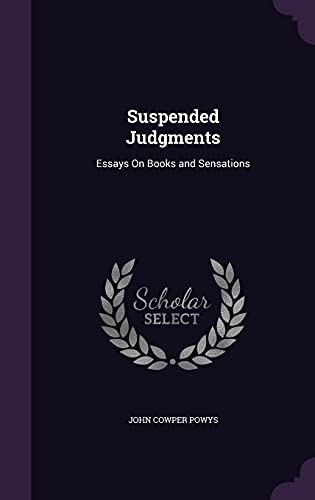 9781357053819: Suspended Judgments: Essays on Books and Sensations