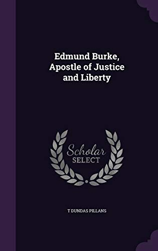 9781357056728: Edmund Burke, Apostle of Justice and Liberty