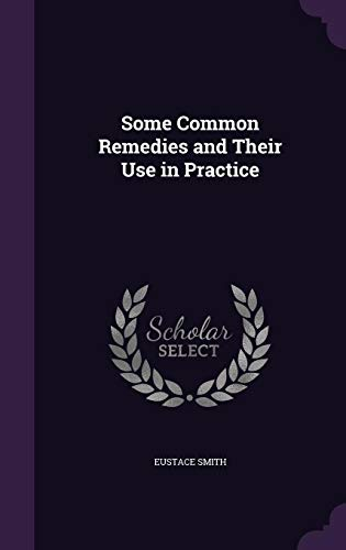 9781357057213: Some Common Remedies and Their Use in Practice