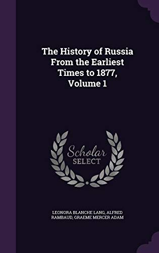 9781357060282: The History of Russia From the Earliest Times to 1877, Volume 1
