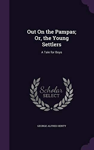 9781357065300: Out on the Pampas; Or, the Young Settlers: A Tale for Boys