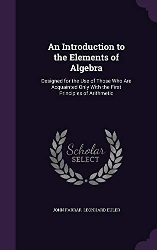 9781357070052: An Introduction to the Elements of Algebra: Designed for the Use of Those Who Are Acquainted Only with the First Principles of Arithmetic