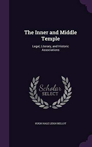 9781357072292: The Inner and Middle Temple: Legal, Literary, and Historic Associations