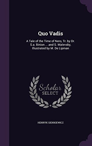 9781357073886: Quo Vadis: A Tale of the Time of Nero, Tr. by Dr. S.a. Binion ... and S. Malevsky, Illustrated by M. De Lipman