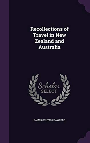 9781357108762: Recollections of Travel in New Zealand and Australia