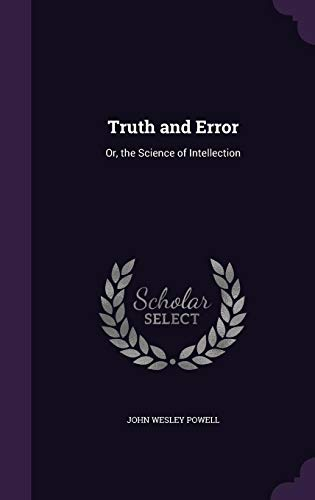 9781357111564: Truth and Error: Or, the Science of Intellection