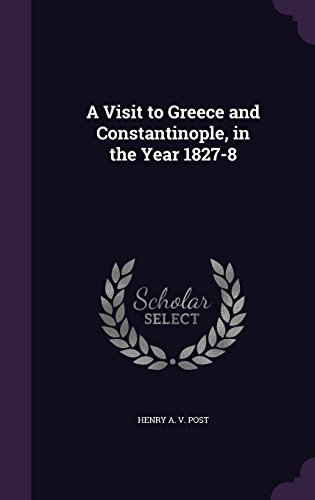 9781357115050: A Visit to Greece and Constantinople, in the Year 1827-8